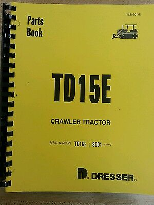 International Dresser Td15e Dozer Crawler Parts Book Manual Bulldozer Td15-e New
