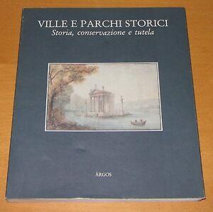 Ville e Parchi Storici - di Alberta Campitelli - Ed. Argos 1994 - Italia - Ville e Parchi Storici - di Alberta Campitelli - Ed. Argos 1994 - Italia