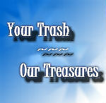 YOUR TRASH OUR TREASURES STORE