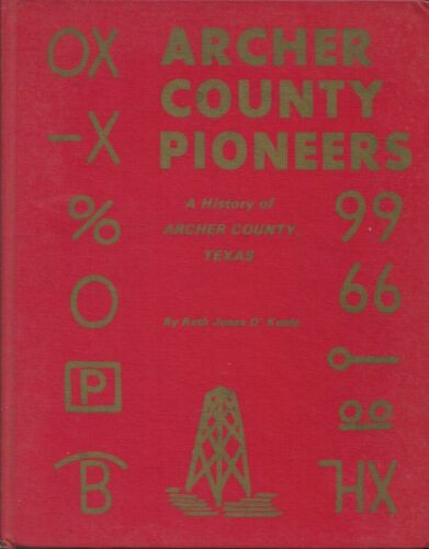 Archer County Pioneers. A History of Archer County, Texas