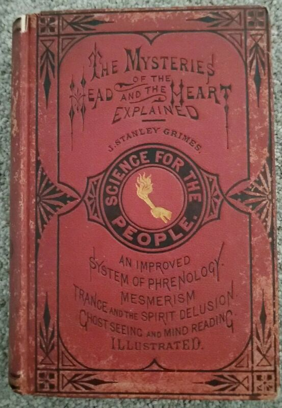 THE MYSTERIES of the HEAD and HEART EXPLAINED Grimes 1878 Phrenology Spirits