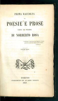 ROSA NORBERTO PRIMA RACCOLTA DI POESIE E PROSE EDITE ED INEDITE FONTANA 1849