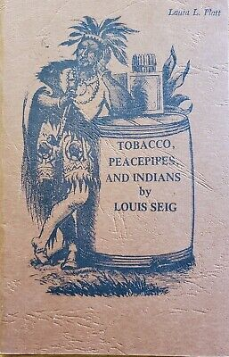 Tobacco Peacepipes and Indians Louis Seig 1973 Booklet