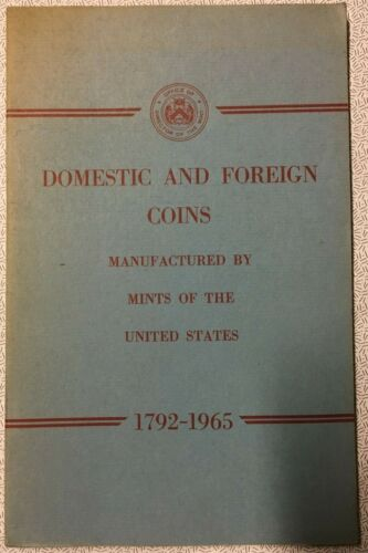 Domestic and Foreign Coins Manufactured by Mints of the United States, 1792-1965