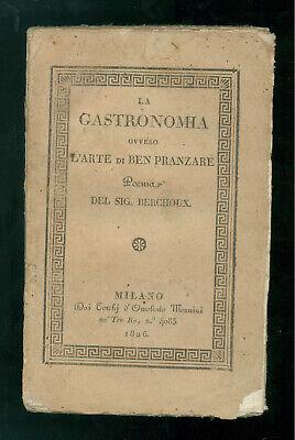 BERCHOUX JOSEPH LA GASTRONOMIA OVVERO L'ARTE DI BEN PRANZARE POEMA MANINI 1825