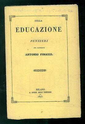 FINAZZI ANTONIO SULLA EDUCAZIONE PENSIERI MOLINA 1845 DEDICA FRANCESCO RONCALLI