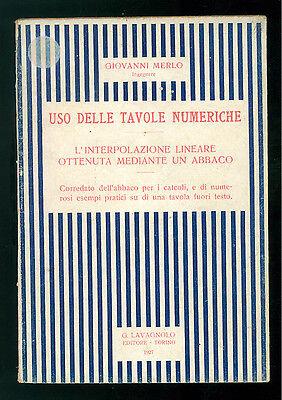 MERLO GIOVANNI USO DELLE TAVOLE NUMERICHE LAVAGNOLO 1927 MATEMATICA PRIMA EDIZ.