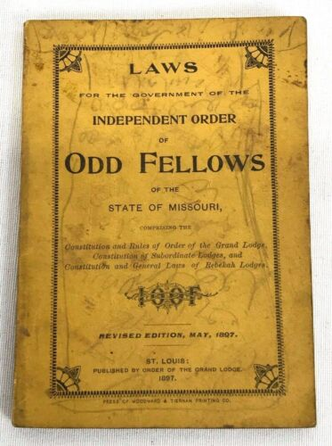 1897 Laws For The Government Of The Independent Order Of Odd Fellows Booklet