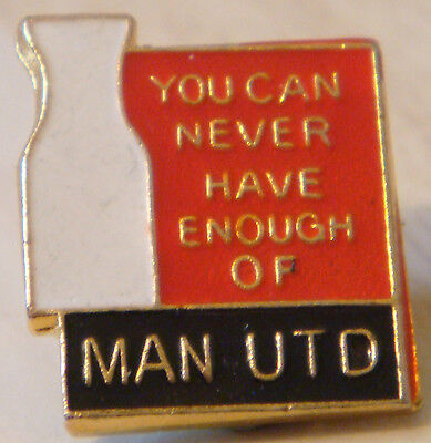MANCHESTER UNITED YOU JUST CAN'T ENOUGH Badge Brooch pin 17mm x 20mm