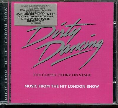 Dirty Dancing - The Classic Story On Stage / Music From The Hit London