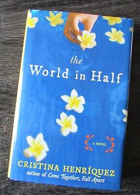 The World in Half by Cristina Henríquez (2009, Hardcover