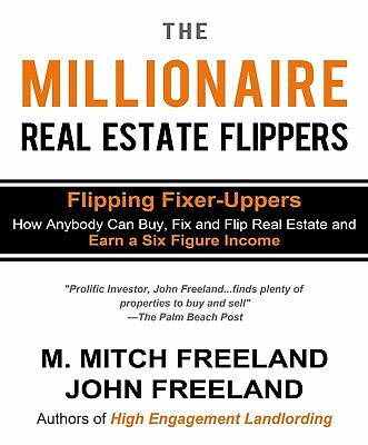 Digital Book  The Millionaire Real Estate Flippers By M  Mitch Freeland