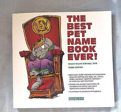 The Best Pet Name Book Ever, Wayne Bryant Eldridge, DVM, Barron's