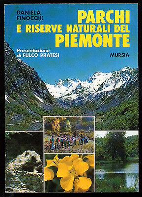 FINOCCHI DANIELA PARCHI E RISERVE NATURALI DEL PIEMONTE MURSIA 1993 I° EDIZ.