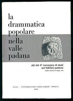 LA DRAMMATICA POPOLARE NELLA VALLE PADANA ATTI 4° CONVEGNO FOLKLORE PADANO 1976