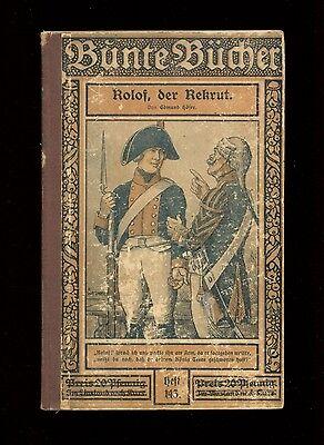 """Bunte Bücher""- 5 Hefte in 1 Band - 1913/1920 Rolof,der Rekrut / Fremdenlegion"