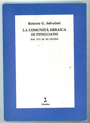 SALVADORI ROBERTO LA COMUNITA' EBRAICA DI PITIGLIANO DAL XVI AL XX SECOLO 1991