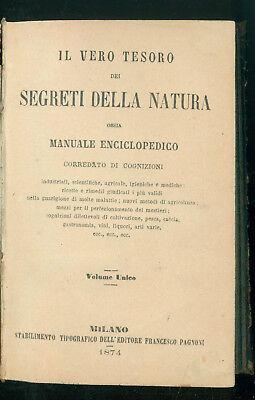 IL VERO TESORO DELLA NATURA MANUALE ENCICLOPEDICO PAGNONI 1874 AGRICOLTURA