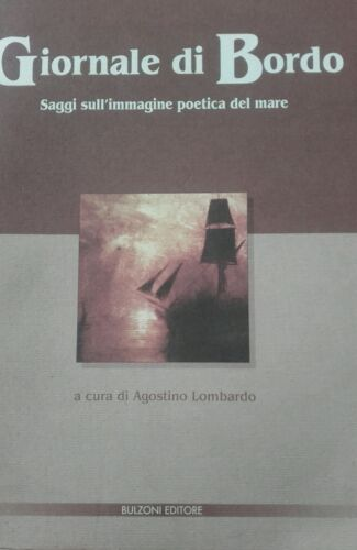 GIORNALE DI BORDO Saggi sull' Immagine Poetica del Mare - Bulzoni editore, 1997