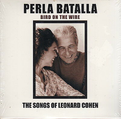 perla batalla bird on the wire the songs of leonard cohen cd sealed