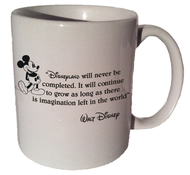 "Mickey Mouse ""Disneyland will never be completed."" quote 11 oz coffee tea mug"