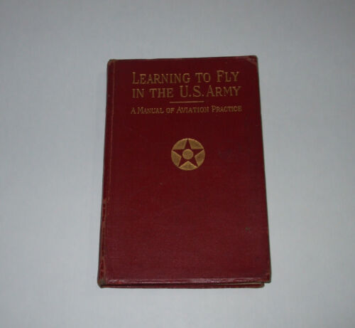 LEARNING TO FLY IN THE US ARMY by Fales 1917, Rare Signed by pilot