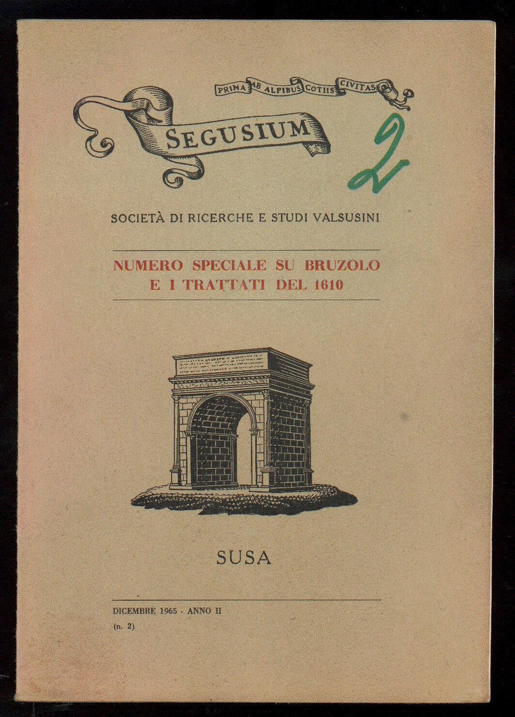 SEGUSIUM NUMERO SPECIALE SU BRUZOLO E I TRATTATI DEL 1610 DICEMBRE 1965 SUSA