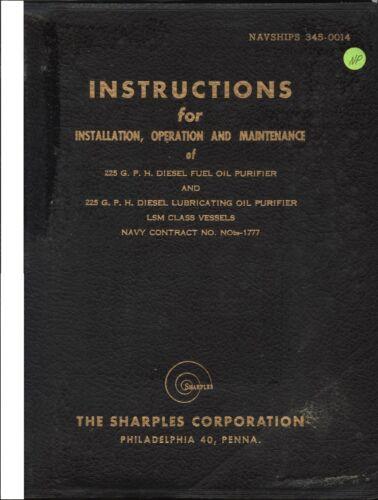 SHARPLES 225 GPH oil purifier op + maint instruction book 1944 US Navy LSM