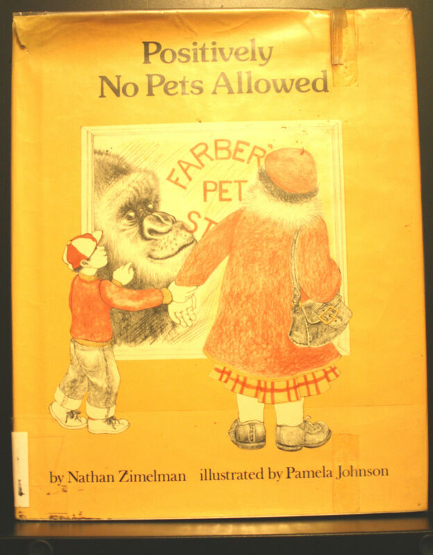 Positively No Pets Allowed! by Nathan Zimelman, HC w/DJ. Amazingly Illustrated!