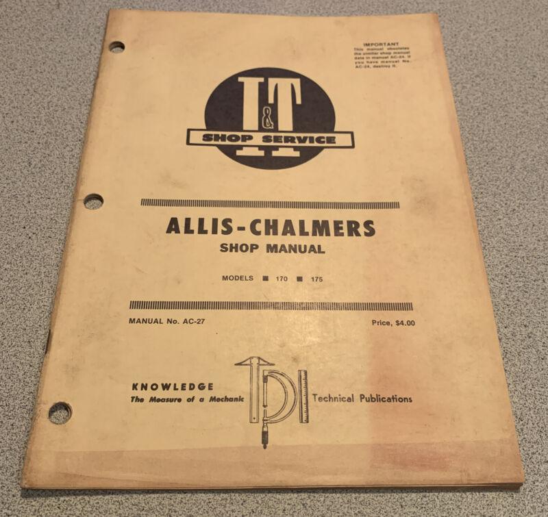 Allis-Chalmers Models 170, 175 Tractors I&T Shop Service Manual 1974