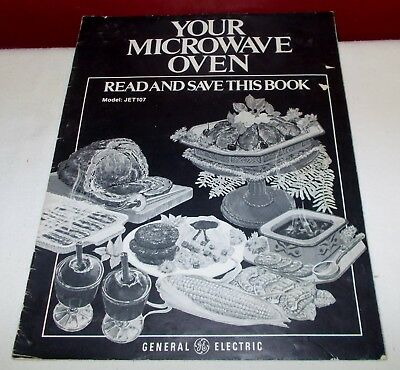 -  General Electric YOUR MICROWAVE OVEN Model JET107 Owners Guide Manual ^
