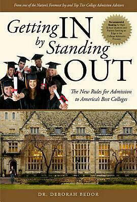 Getting in by Standing Out: The New Rules for Admission to America's Best