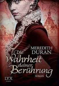 Duran, Meredith - Die Wahrheit deiner Berührung