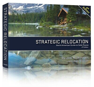 Strategic Relocation North American Guide to Safe Places 4th Ed., Joel Skousen