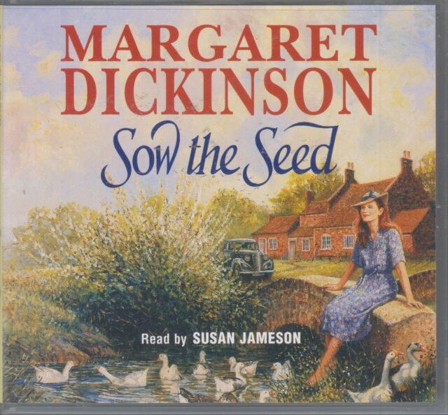 SOW THE SEED - Margaret Dickinson. Read by Susan Jameson. Abridged (3xCD SET 02)