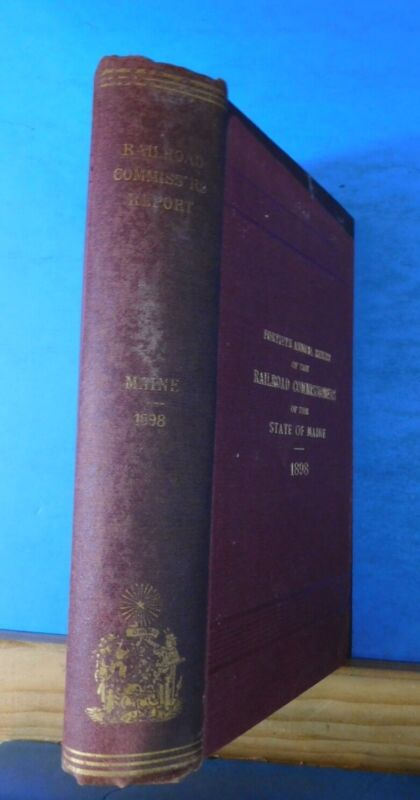 Fortieth Annual Report of the Railroad Commissioners of the State of Maine 1898