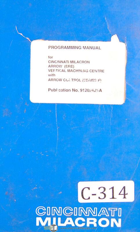 Cincinnati Milacron Arrow ERE Series, Vertica Machinng Center, Control F, Manual