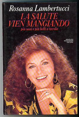 LAMBERTUCCI ROSANNA LA SALUTE VIEN MANGIANDO MONDADORI 1990