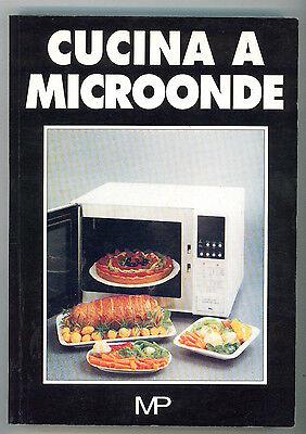 CUCINA A MICROONDE MP 1992 I° EDIZ. GASTRONOMIA