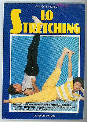 DE MICHELI GIULIO LO STRETCHING DE VECCHI 1989 I° EDIZ. SPORT GINNASTICA YOGA