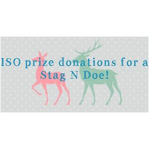 ISO Stag and Doe prize donations!!
