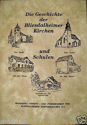Die Geschichte der Bliesdalheimer Kirchen und Schulen Bliesdalheim Saar 1997