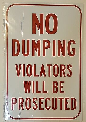 No Dumping Violators Will Be Prosecuted Sign White Aluminum 18x12