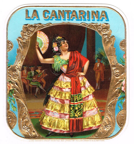 CIGAR BOX LABEL VINTAGE 1910 EMBOSSED LA CANTARINA MOEHLE LITHO FLAMENCO OUTER C