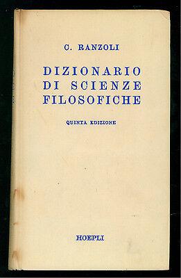 RANZOLI C. DIZIONARIO DI SCIENZE FILOSOFICHE MANUALI HOEPLI 1952 FILOSOFIA