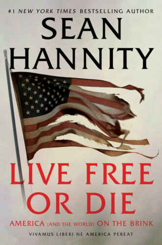 Live Free Or Die: America (and the World) on the Brink  by Sean Hannity 🔥 p.d.f