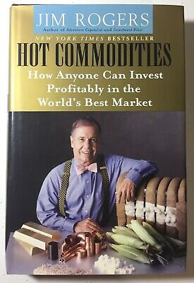 Hot Commodities: How Anyone Can Invest Profitably in the World's Best (Best Business In New York)