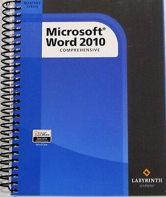 Microsoft Word 2010 Comprehensive Mastery Series By Labyrinth Learning