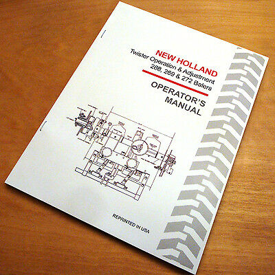 New Holland 268 269 272 Wire Tie Twister Baler Hayliner Operators Manual Nh