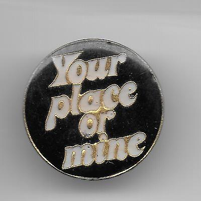 Vintage YOUR PLACE OR MINE bk old enamel pin